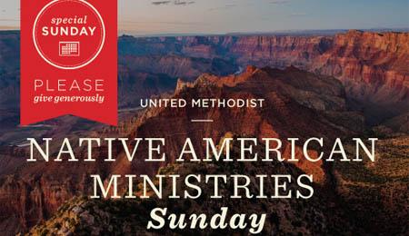 Native American Ministries Sunday, United Methodist