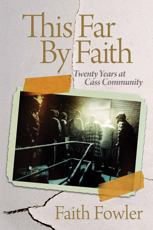"""""""This Far by Faith,"""" by the Rev. Faith Fowler, is the first book published by Cass Community Publishing House."""