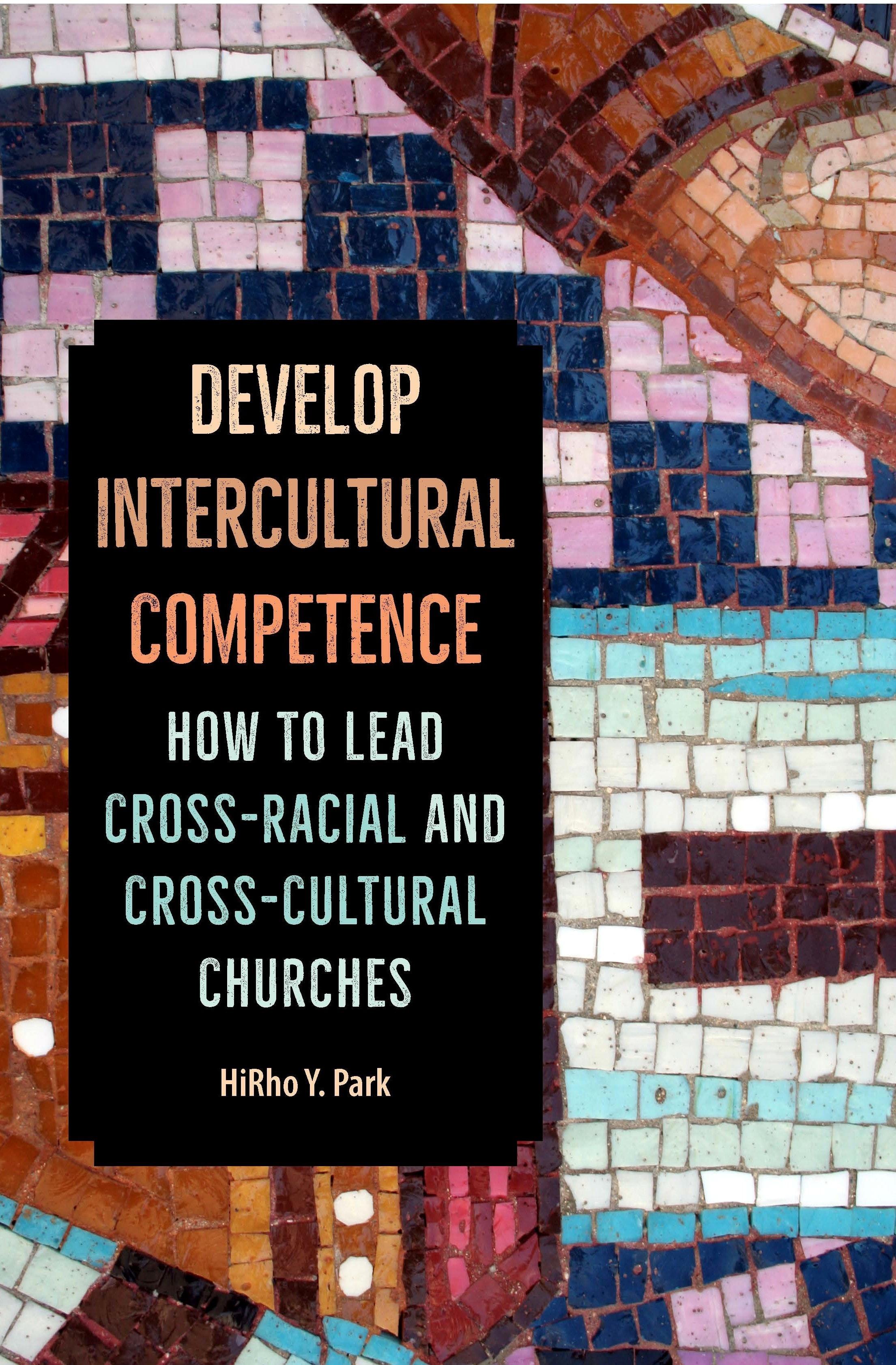 박희로 목사가 2018년 출간한 <Develop Intercultural Competence : How to Lead Cross-Racial and Cross-Cultural Churches> 책 표지, 사진 제공 고등교육사역부.