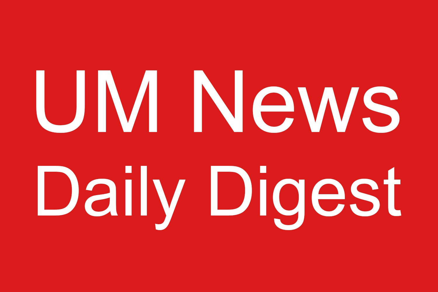 UM News Daily Digest is a service of United Methodist News and United Methodist Communications.