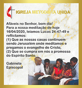 """This is an example of a United Methodist message posted in the Mozambique Episcopal Area and shared via WhatsApp. Translated to English, the message reads: """"Affable in the Lord, good morning! For our meditation today 16/04/2020, let us read Luke 24:47-49 and reflect: (1) May our homes continue to be Jerusalem where we meditate and preach the gospel of Christ. (2) May the promise of the Holy Spirit be fulfilled in us."""" Photo by Benedita Penicela."""