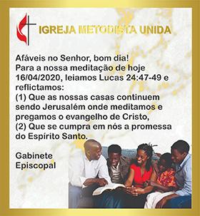 Ceci est un exemple de message Méthodiste Uni affiché dans la Région épiscopale du Mozambique et partagé via WhatsApp. Traduit en anglais, le message se lit comme suit : « Affable dans le Seigneur, bonjour ! Pour notre méditation d'aujourd'hui 16/04/2020, lisons Luc 24:47-49 et réfléchissons aux points suivants : (1) Que nos foyers continuent d'être Jérusalem où nous méditons et prêchons l'Évangile du Christ. (2) Que la promesse de l'Esprit Saint s'accomplisse en nous. » Photo de Benedita Penicela.