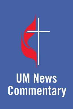 This blog appears in the Blogs and Commentaries section of UM News. UM News is a ministry of United Methodist Communications.