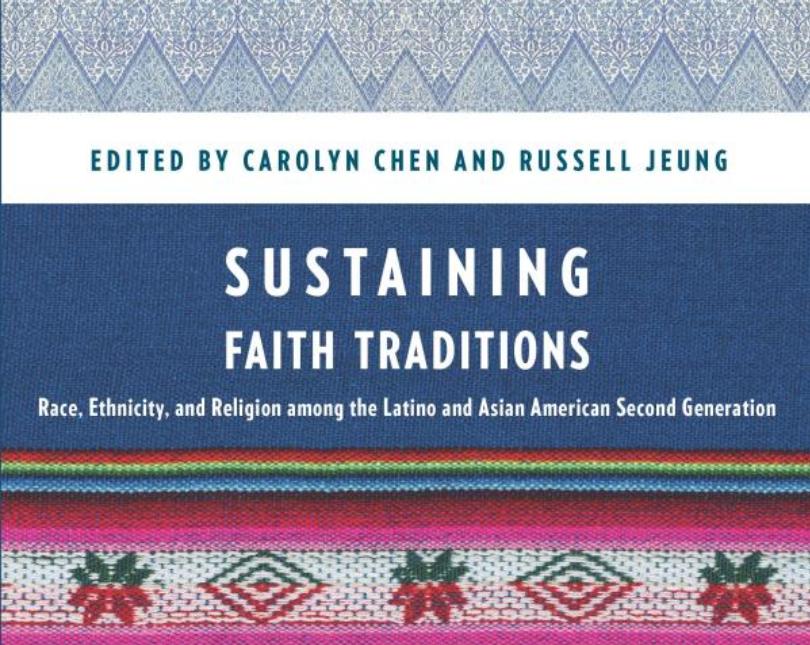 """지속적인 신앙 전통: 라틴계와 아시아계 미국인 2세들에 있어서의 인종, 민족 그리고 종교"""" 캐롤린 첸과 러셀 정 공동 저서 표지."""